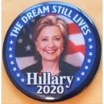 D2020  14E  - The Dream Still Lives Hillary 2020   Campaign Button