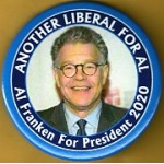 D2020  22A  - Another Liberal For Al Al Franken For President 2020 Campaign Button