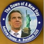 D2020  23A  - The Dawn of A New Day Andrew Cuomo  President 2020  Campaign Button