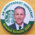 I2020  1A  - An Independent Democrat Howard Schultz  2020  Campaign Button