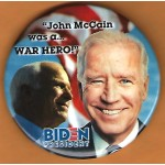 "Biden  4D  -  ""John McCain was a... War Hero!"" Biden President  Campaign Button"
