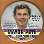 Buttigieg  4A  - Announcement Day April 14th , 2019 Mayor Pete For President 2020 Campaign Button