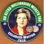 Warren  4A  - An Ultra - Millionaire Wealth Tax .02 Elizabeth Warren 2020 Campaign Button