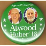 3rd Party 11M -  Approval Voting Party Atwood Huber '16 President / Vice - President Campaign Button