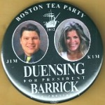 3rd Party 15M - Boston Tea Party 2012 Jim Duensing For President Kim Barrick Vice President   Campaign Button