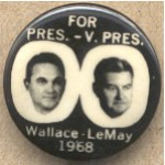 3rd Party 16E - For Pres. - V. Pres Wallace - LeMay 1968 Campaign Button