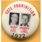 3rd Party 1K - Vote Prohibition Munn For Pres. Uncapher For V. Pres 1972 Campaign Button