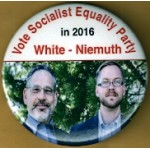 3rd Party 29M - Vote Socialist Equality in 2016 White - Niemuth Campaign Button