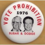 3rd Party 2H  - Vote Prohibition 1976 Bubar & Dodge Campaign Button