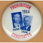 3rd Party 49B - Prohibition Candidates 1964 Munn Shaw Campaign Button