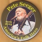 AD 2D - Pete Seeger America's Fold Hero 1919 2014 Memorial Button