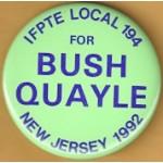 Bush 19D - IFPTE Local 194 For Bush Quayle New Jersey 1992 Campaign Button