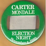 Carter 23D - Carter Mondale Election Night November 4, 1980 Campaign Button