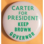 Carter 5Q - Carter For President Keep Brown Governor Campaign Button