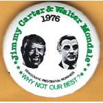 Carter 7P - Jimmy Carter & Walter Mondale 1976  Why Not Our Best? Campaign Button