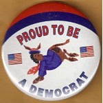 Cause 10G - Proud To Be A Democrat Campaign Button
