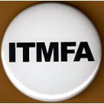 Cause 19E - ITMFA (Impeach The Mother F**ker Already) Campaign Button