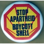 Cause 1R - Stop Apartheid Boycott Shell Campaign Button