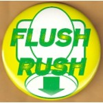 Cause 43H - Flush Rush Campaign Button