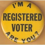 Cause 9F - I'm A Registered Voter Are You? Button