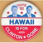 Clinton 11H - Vote '92 Hawaii Is For Clinton Gore Campaign Button