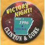 Clinton 55A - Victory Night! Nov. 5 1996 Little Rock Clinton & Gore Campaign Button