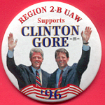 Clinton 6D - Region 2-B UAW Supports Clinton Gore '96 Campaign Button