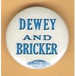 Dewey 7E - Dewey And  Bricker Campaign Button