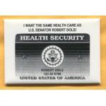 Dole 20A - I Want The Same Health Care As U.S. Senator Robert Dole Campaign Button