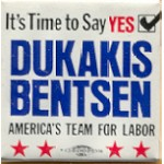 Dukakis 31A - Dukakis Bentsen America's Team For Labor Campaign Button