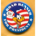 Fantasy 12A - Road Runner For President Campaign Button