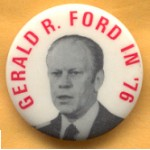 Ford 2F -  Gerald R. Ford In '76 Campaign Button