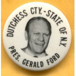 Ford 6H  - Dutchess Cty. - State Of N.Y. Pres. Gerald Ford Campaign Button