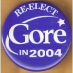 Gore 27K - Re-Elect Gore In 2004 Campaign Button