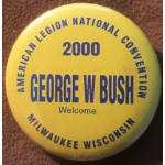 G. W. Bush 11H- American Legion National Convention 2000 George W Bush Welcome Campaign Button