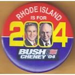 G. W. Bush 23B  - Rhode Island Is For Bush Cheney '04 Campaign Button