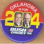 G. W. Bush 29B - Oklahoma Is For Bush Cheney '04  Campaign Button