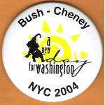 G.W. Bush 39E - Bush - Cheney a new day for Washington  NYC 2004 Campaign Button
