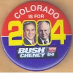 G. W. Bush 52A - Colorado Is For Bush Cheney '04 Campaign Button