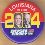 G. W. Bush 60A  - Louisiana Is For Bush Cheney '04 Campaign Button