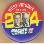 G. W. Bush 63A - West Virginia Is For Bush Cheney '04 Campaign Button