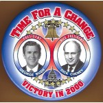 G.W. Bush 8H -  Time For A Change President George Bush Vice President Dick Cheney  Victory In 2000 Campaign Button