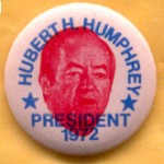 HHH 11E - Hubert H. Humphrey  For President 1972 Campaign Button