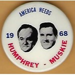 HHH 4N - America Needs Humphrey  Muskie 1968 Campaign Button