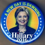 D50G - BC - A New Day Is Dawning Hillary 2016 Campaign Button