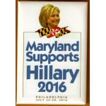 D8M - Maryland Supports Hillary 2016 Philadelphia July 25 - 28 , 2016 Campaign Button