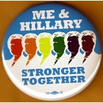Hillary  54B - Me & Hillary Stonger Together Campaign Button