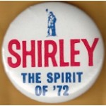 Hopeful 97D - Shirley The Spirt Of '72 Campaign Button