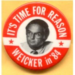 Hopeful 69B -  It's Time For Reason Weicker in '84 Campaign Button