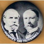 Hughes 7A - Hughes And Fairbanks Campaign Button